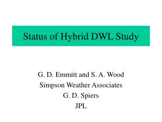 Status of Hybrid DWL Study