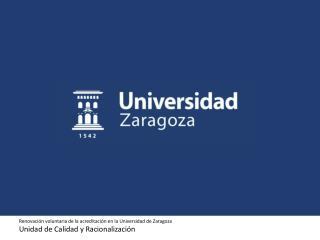 Renovación voluntaria de la acreditación en la Universidad de Zaragoza
