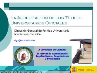 La Acreditaci�n de los T�tulos Universitarios Oficiales