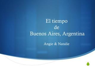 El tiempo de  Buenos Aires, Argentina