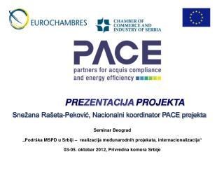 Snežana Rašeta-Pekovi ć,  Nacionalni  koordinator PACE projekta