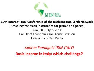 13th International Conference of the Basic Income Earth Network Basic Income as an instrument for justice and peace June