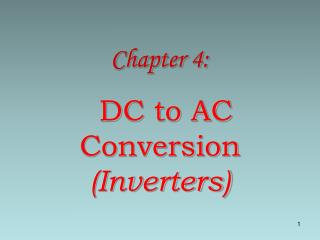 Chapter 4: DC to AC Conversion  (Inverters)