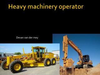 Heavy machinery operator