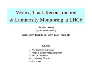 Vertex, Track Reconstruction  & Luminosity Monitoring at LHCb