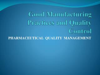 Good Manufacturing Practices and Quality Control