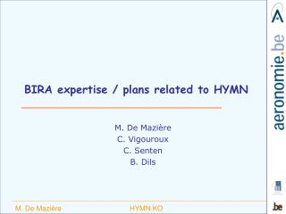 BIRA expertise / plans related to HYMN