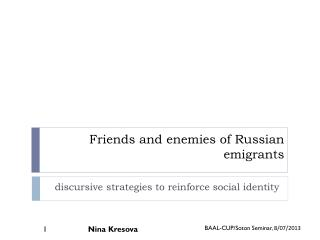 Friends and enemies of Russian emigrants