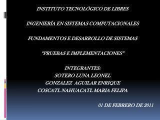INSTITUTO  TECNOLÓGICO DE LIBRES INGENIERÍA EN SISTEMAS COMPUTACIONALES