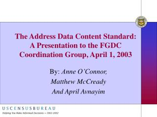 The Address Data Content Standard:  A Presentation to the FGDC Coordination Group, April 1, 2003