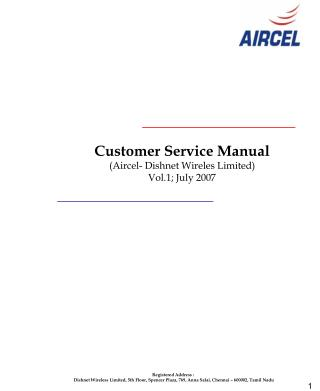 Customer Service Manual Aircel- Dishnet Wireles Limited Vol.1; July 2007