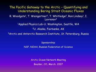 The Pacific Gateway to the Arctic – Quantifying and Understanding Bering Strait Oceanic Fluxes