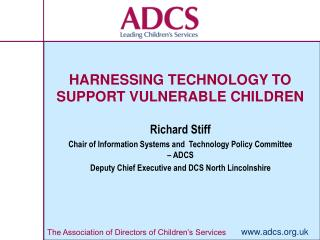 HARNESSING TECHNOLOGY TO  SUPPORT VULNERABLE CHILDREN