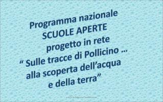 """Programma nazionale  SCUOLE APERTE     progetto in rete  """" Sulle tracce di Pollicino …"""