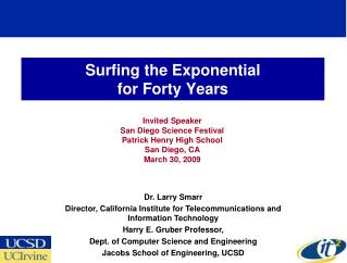 Surfing the Exponential  for Forty Years