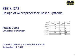 EECS 373 Design of Microprocessor-Based Systems Prabal Dutta University of Michigan