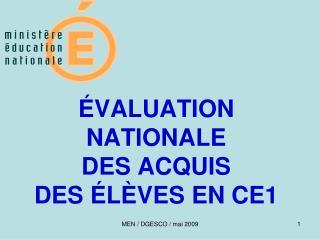 �VALUATION NATIONALE  DES ACQUIS  DES �L�VES EN CE1