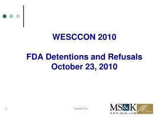 WESCCON 2010   FDA Detentions and Refusals October 23, 2010