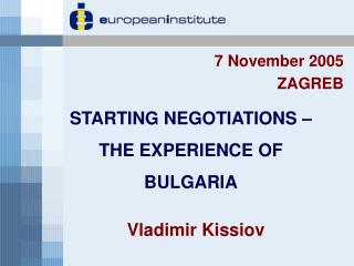 STARTING NEGOTIATIONS – THE EXPERIENCE OF BULGARIA