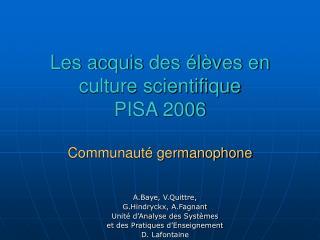 Les acquis des élèves en culture scientifique PISA 2006 Communauté germanophone