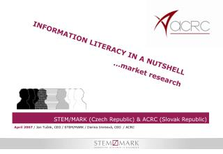 STEM/MARK (Czech Republic)  & ACRC  (Slovak Republic)