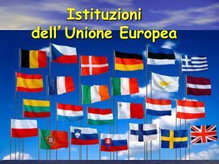 Istituzioni dell ' Unione Europea