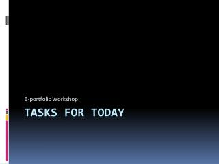 Tasks for Today
