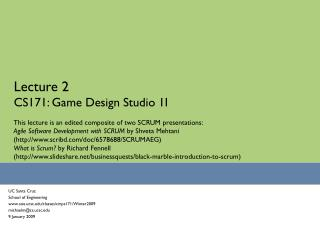 Lecture 2 CS171: Game Design Studio 1I