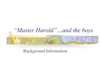 """Master Harold""…and the boys"