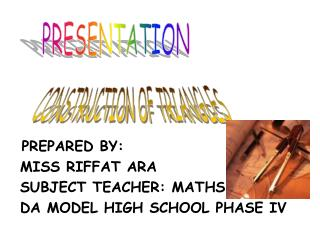 PREPARED BY:  MISS RIFFAT ARA   SUBJECT TEACHER: MATHS  DA MODEL HIGH SCHOOL PHASE IV
