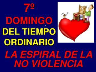 7º DOMINGO  DEL TIEMPO ORDINARIO