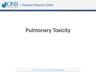Pulmonary Toxicity