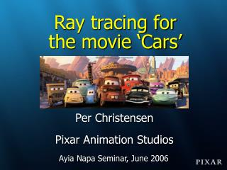 Ray tracing for  the movie  Cars