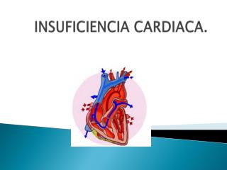 INSUFICIENCIA CARDIACA.