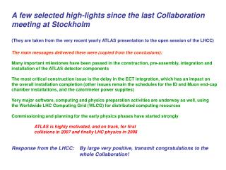 A few selected high-lights since the last Collaboration meeting at Stockholm