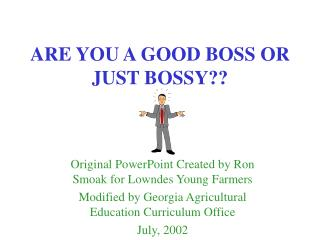 ARE YOU A GOOD BOSS OR JUST BOSSY??