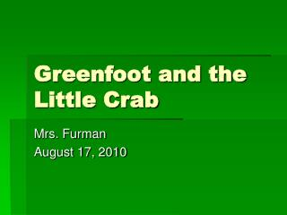 Greenfoot and the Little Crab