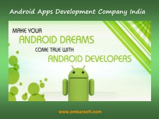 Android Apps Development Company India