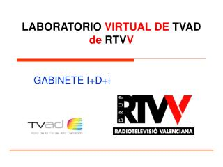 LABORATORIO VIRTUAL DE TVAD de RTV V