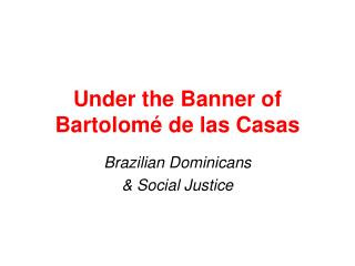 Under the Banner of Bartolom é de las Casas