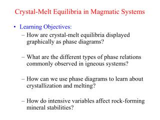 Crystal-Melt Equilibria in Magmatic Systems