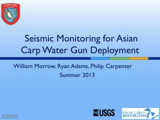 Seismic Monitoring for Asian Carp Water Gun Deployment