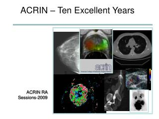 ACRIN – Ten Excellent Years
