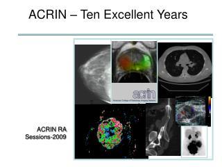 ACRIN � Ten Excellent Years