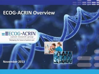 ECOG-ACRIN  Overview