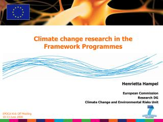Henrietta Hampel European Commission Research DG Climate Change and Environmental Risks Unit