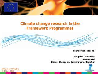 Henrietta Hampel European Commission Research DG Climate Change and Environmental Risks Unit