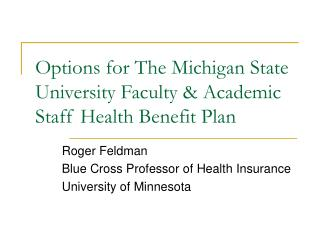 Options for The Michigan State University Faculty  Academic Staff Health Benefit Plan