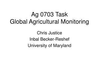 Ag 0703 Task  Global Agricultural Monitoring