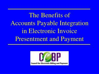 The Benefits of Accounts Payable Integration in Electronic Invoice Presentment and Payment